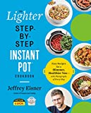 The Lighter Step-By-Step Instant Pot Cookbook: Easy Recipes for a Slimmer, Healthier You―With...