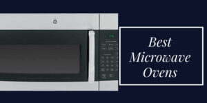 Microwave reviews and buying tips