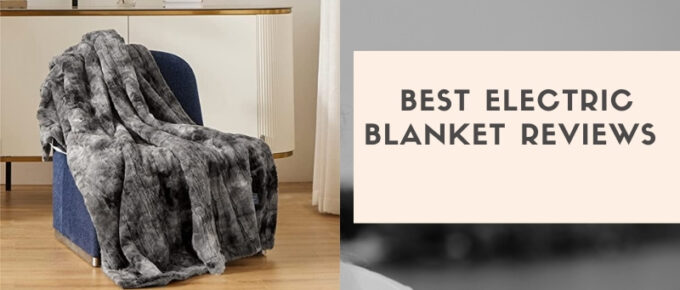 electric blanket guide and reviews